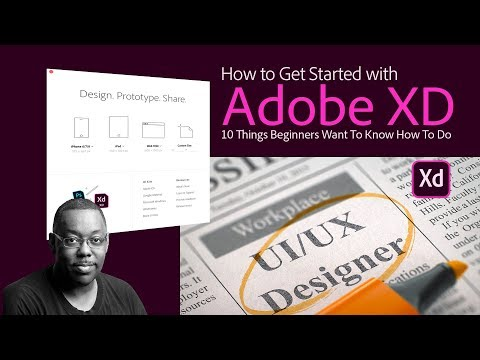 How To Get Started with Adobe XD - 10 Things Beginners Want to Know How To Do