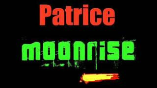 Watch Patrice Moonrise video