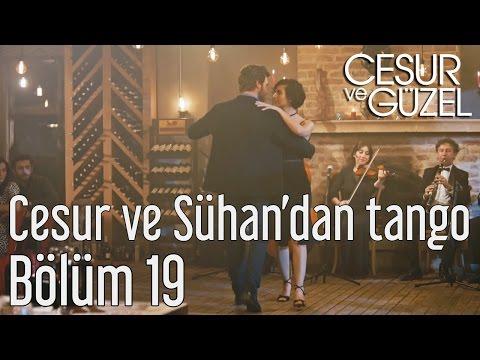 Cesur ve Güzel 19. Bölüm - Cesur ve Sühan'dan Tango