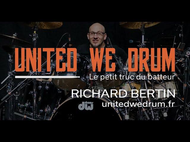 Richard Bertin - United We Drum, le petit truc du batteur