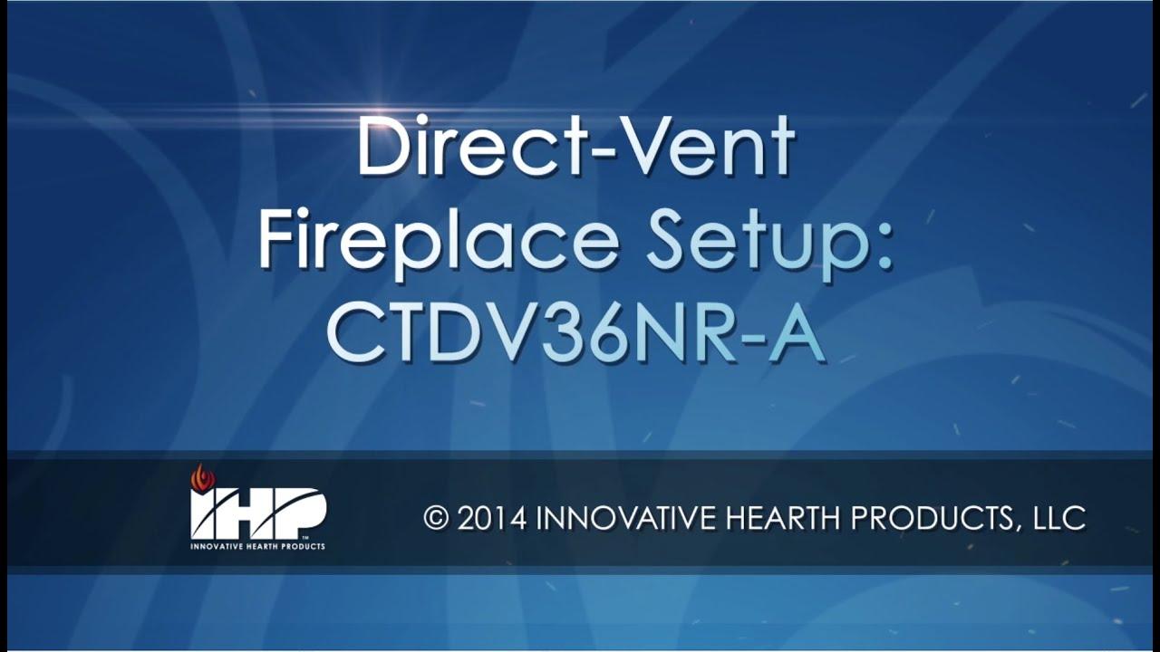direct vent fireplace setup ctdv36nr a youtube