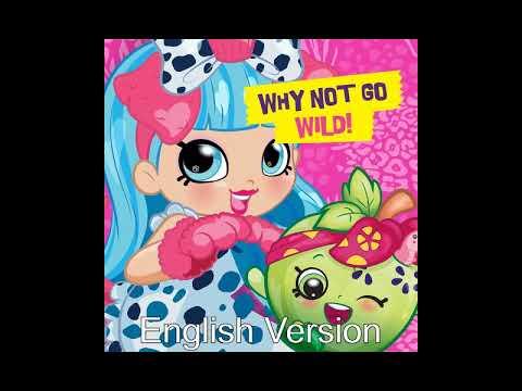 Shopkins: Wild - Why Not Go Wild (English)
