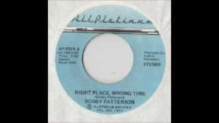 Bobby Patterson - Right Place Wrong Time 1977