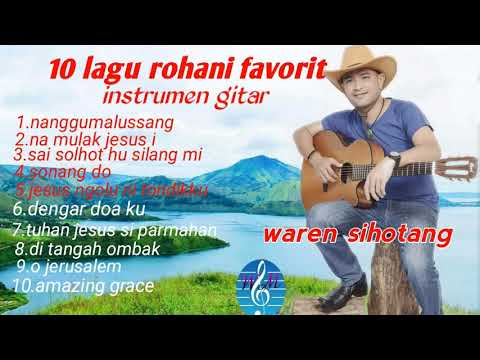 10 LAGU ROHANI PALING DI SUKAI-melodi gitar waren sihotang (official)