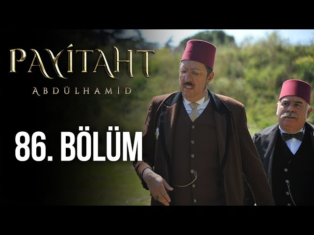 Payitaht Abdülhamid 86. Bölüm (HD)