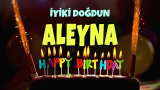 İyi ki doğdun ALEYNA - İsimli Doğum Günü Şarkıları