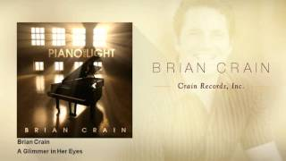 Brian Crain - A Glimmer in Her Eyes