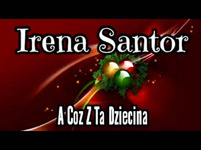 Irena Santor - Koleda - A Coz z Ta Dziecina.