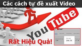 Tổng hợp Cách Làm Video Ăn Đề Xuất Trên Youtube từ kênh của bạn   Dạy Học Làm Youtube 2020