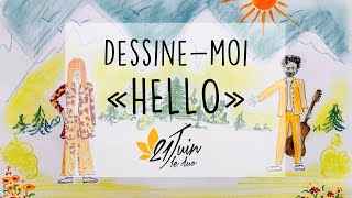 21 Juin Le Duo - Dessine-moi 'Hello' (Vidéo alternative)