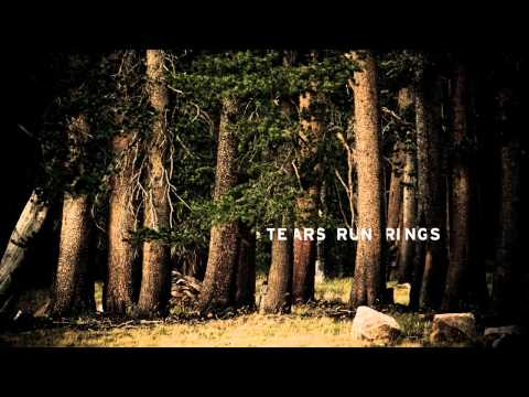Tears Run Rings - The Weight of Love