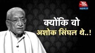VHP Leader Ashok Singhal Leaves A Lasting Legacy