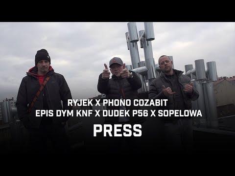 RYJEK x PHONO COZABIT feat. Dudek P56, Epis DYM KNF, SOPELOWA - Press