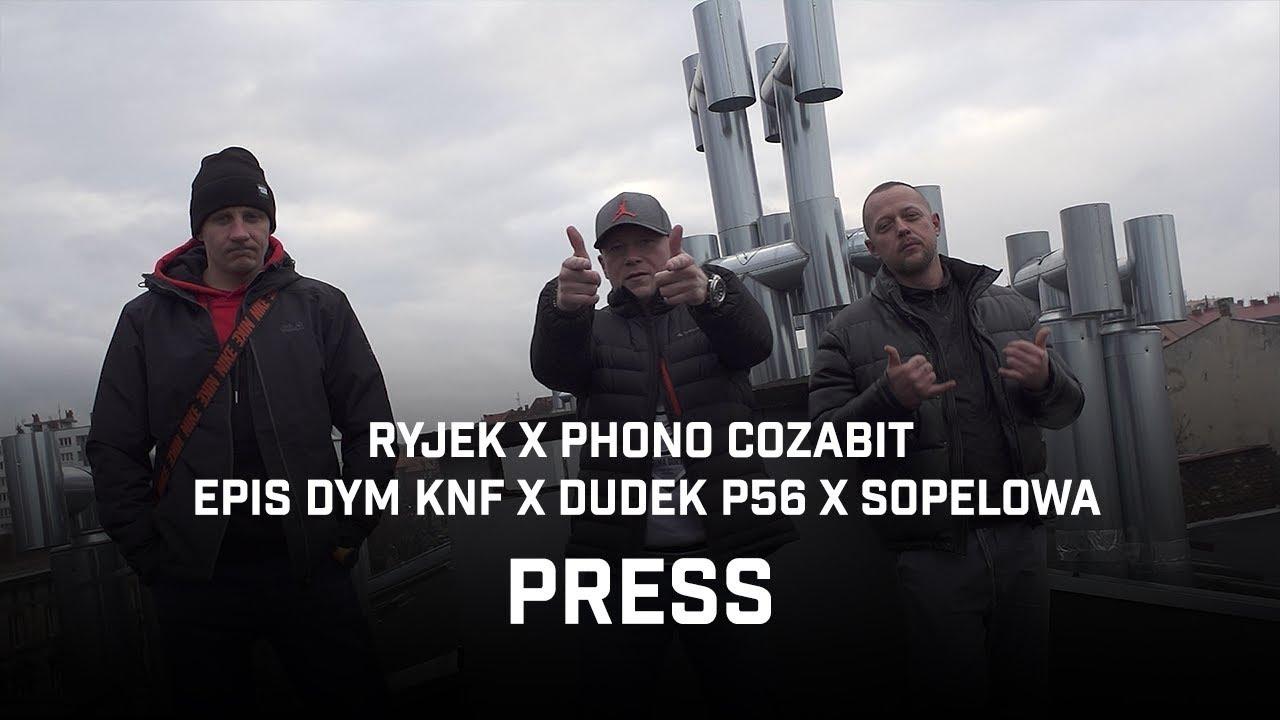 Download RYJEK x PHONO COZABIT feat. Dudek P56, Epis DYM KNF, SOPELOWA - Press