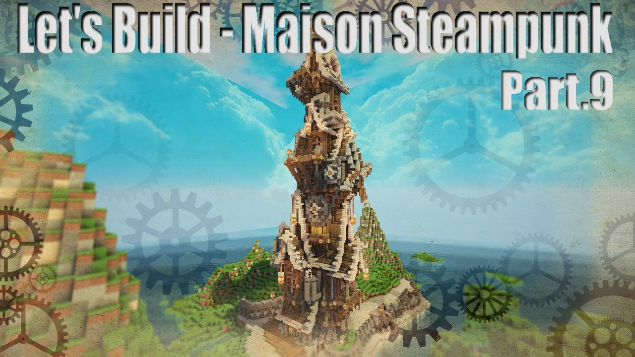 Lets Build Maison Steampunk Part 9 Maison Terminée