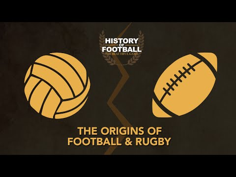 The Origins Of Football & Rugby | The Differences | History of Football