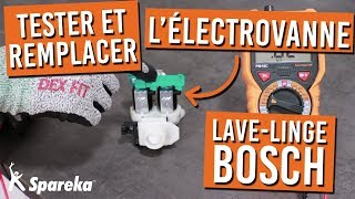 Comment tester et remplacer l'électrovanne de votre lave linge BOSCH