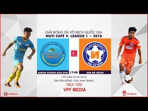 FULL | Sanna Khánh Hòa BVN vs SHB Đà Nẵng | VÒNG 3 NUTI CAFE V LEAGUE 2018