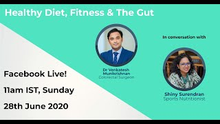 Healthy Diet, Fitness & The Gut - Dr Venkatesh Munikrishnan in conversation with Ms Shiny Surendran