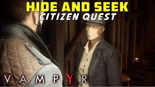 Hide and Seek | The Docks Citizen Quest - Rodney Grader | Talk to the Man Hiding in Sewers | Vampyr