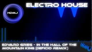 HD Electro House| Edvard Grieg - In the Hall of the Mountain King (Deficio Remix)