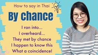 Thai Lessons: How t๐ Say 'By Chance & Coincidence' in Thai #LearnThaiOneDayOneSentence