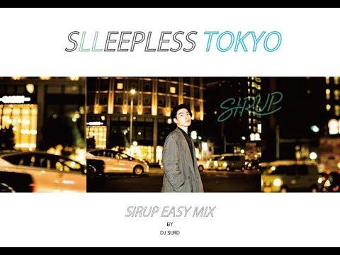 【不眠東京】SIRUP EASY MIX / DJ SURD from SLEEPLESS TOKYO【Soulflex】