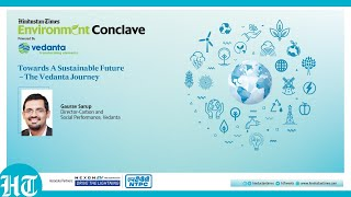 HT Environment Conclave: Towards A Sustainable Future - The Vedanta Journey