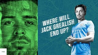 Where Will Jack Grealish End Up?