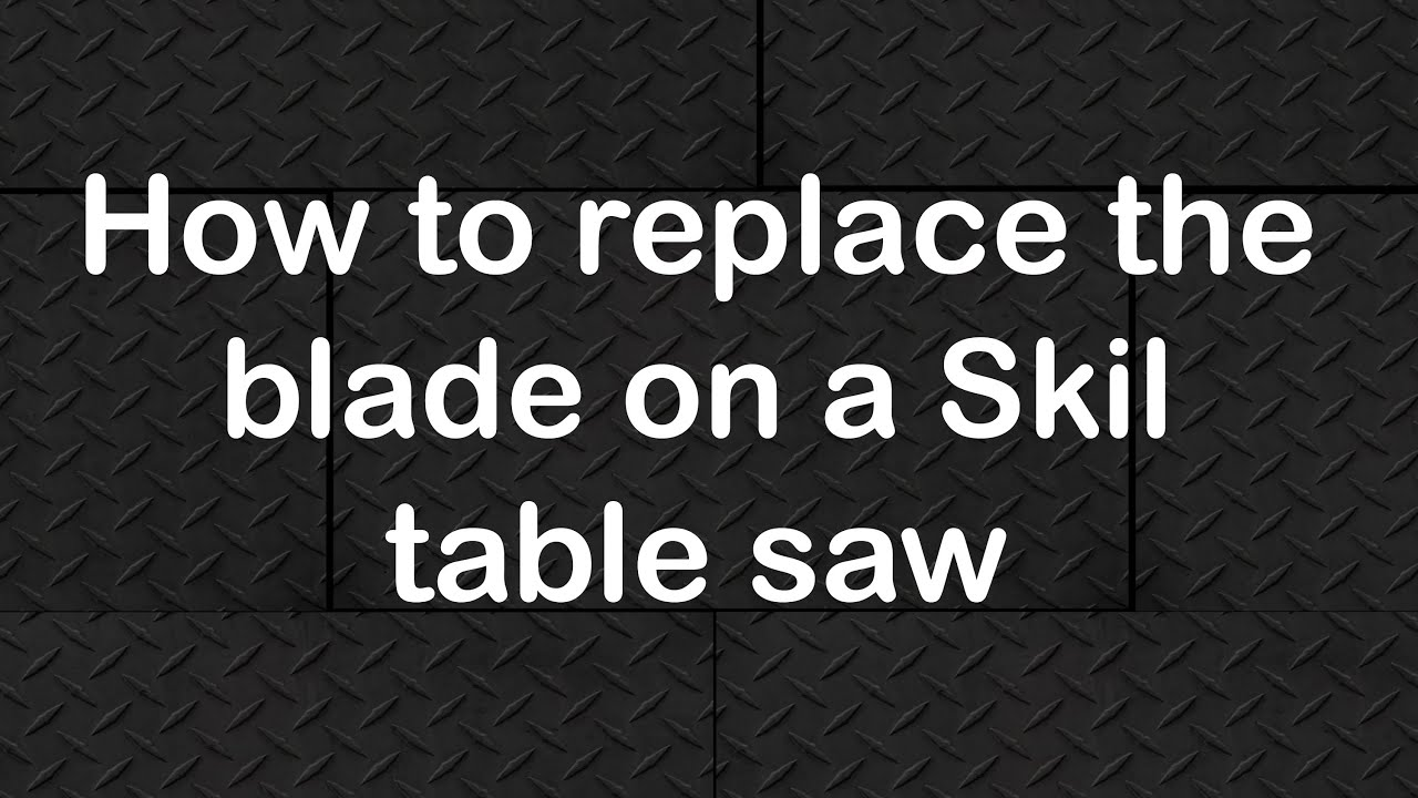 How to replace the blade on a skil table saw youtube how to replace the blade on a skil table saw keyboard keysfo Image collections