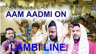 DUKES CALL-/AAM AADMI PART-3 ON BANK KI LAMBI LINE\