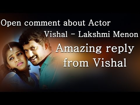 Open comment about Actor Vishal Lakshmi Menon Love life - Amazing reply from Vishal