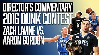 Zach LaVine vs. Aaron Gordon | NBA Slam Dunk Contest | Director's Commentary | The Ringer