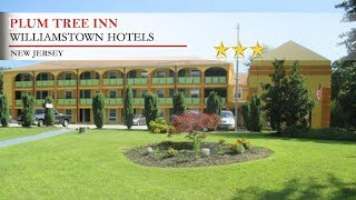 Plum Tree Inn - Williamstown Hotels, New Jersey