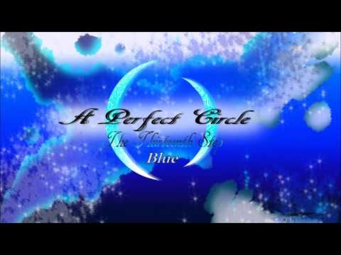Blue by A Perfect Circle (The Thirteenth Step)