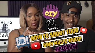 #RECAPTV (Ep.3) How To Shoot Your Own Music Video (DIY) - Beats & Bras