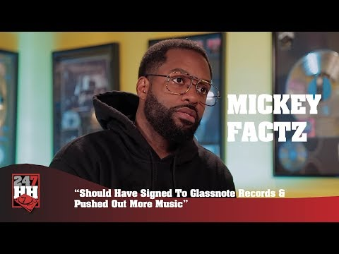 Mickey Factz - Should Have Signed To Glassnote Records & Pushed Out More Music (247HH Exclusive)