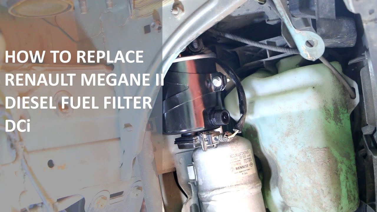 medium resolution of how to replace renault megane ii dci fuel filter