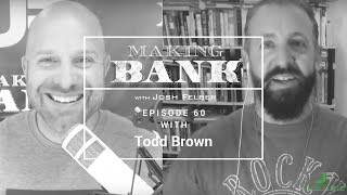 Marketing Funnel Mastery with Guest Todd Brown: MakingBank S1E60