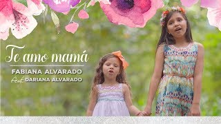 TE AMO MAMÁ//FABIANA ALVARADO//VIDEO OFICIAL