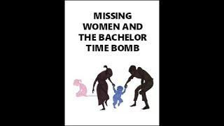 Missing Women and the Bachelor Time Bomb - Full HD Documentary