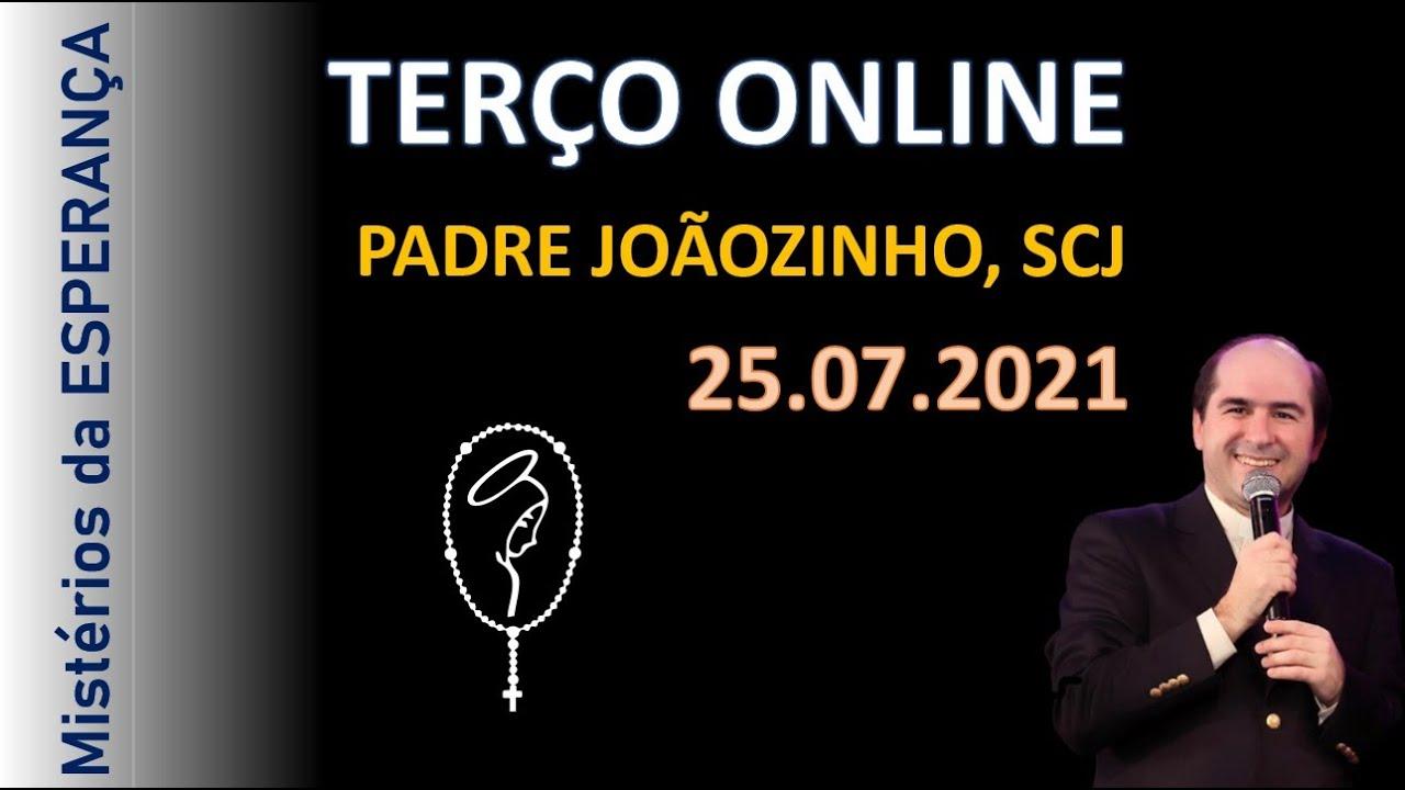 25.07 - SANTO TERÇO com PADRE JOÃOZINHO - ao vivo