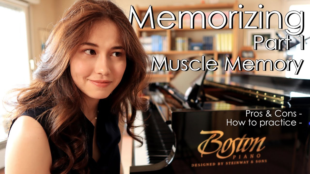 Memorizing - Part 1: Muscle Memory