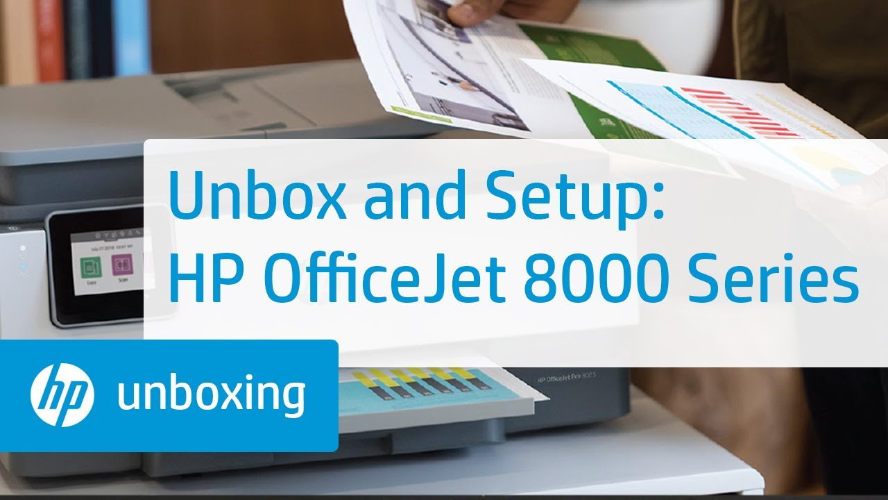Unbox Set Up The Hp Officejet 8010 8020 Or Officejet Pro