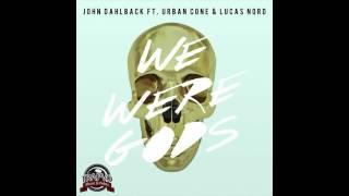 John Dahlback x Urban Cone x Lucas Nord – We Were Gods (Instant Party! Remix)