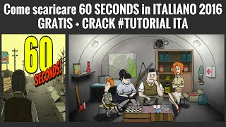 Come scaricare 60 seconds in ITA PER PC 2016 GRATIS!! | TUTORIAL ITA