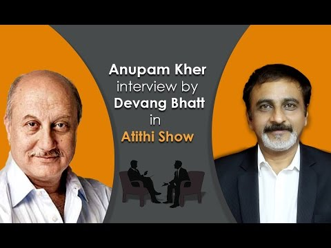 Exclusive interview with Anupam Kher by Devang Bhatt