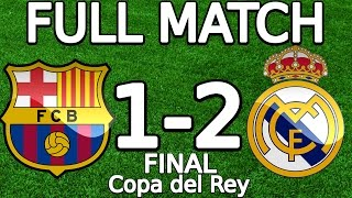 Fc barcelona vs real madrid 1-2 full match 16.04.2014 hd (copa del rey final) english commentary