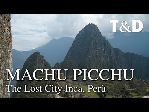 Machu Picchu - The Lost City Inca - Travel & Discover