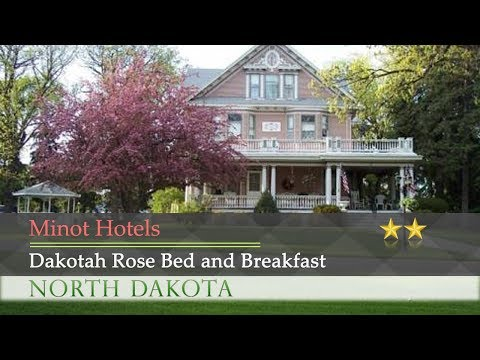 Dakotah Rose Bed And Breakfast - Minot Hotels, North Dakota